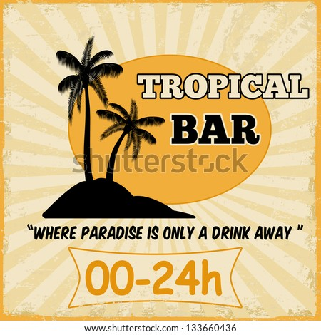 Tropical bar vintage grunge poster, vector illustration - stock vector
