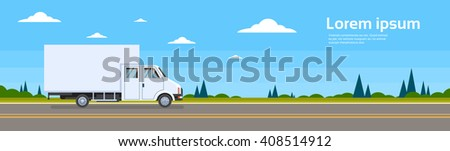 Truck Lorry On Road Cargo Shipping Delivery Flat Vector Illustration - stock vector