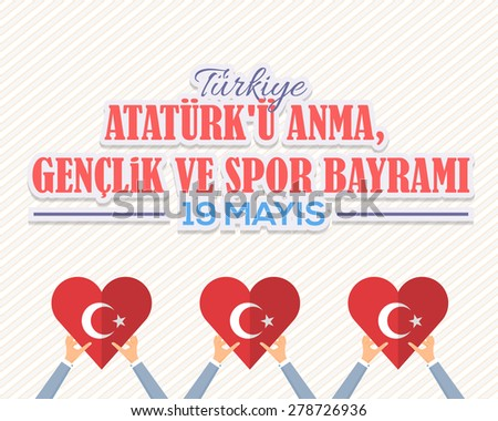 """Turkey Flag Style Heart Hold Hands, Republic of Turkey Celebration Card and Greeting Message Poster, Background, Badges - English """"Commemoration of Ataturk, Youth and Sports Day, May 19"""" - stock vector"""