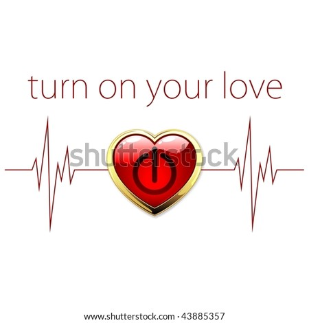 Turn on your love