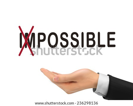 turning the word impossible into possible by realistic hand over white background - stock vector