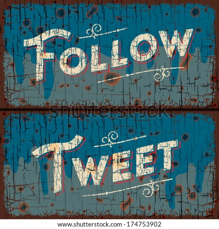 Tweet, follow words - social media concept - text on vintage sign, vector image.  - stock vector