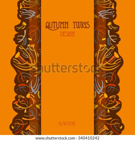 Twigs pattern. Orange brown autumn tansy background with vertical strip design. Text place. Vector illustration. - stock vector