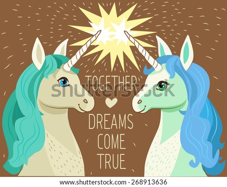 """Two enamored Unicorns. Cartoon vector. Motivation card with stars, decor elements, cute unicorn and text """"Together Dreams come true"""". - stock vector"""