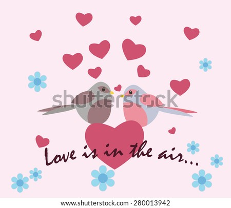 Two pigeons with love hearts. Love is in the air text. Background with flowers and hearts - stock vector