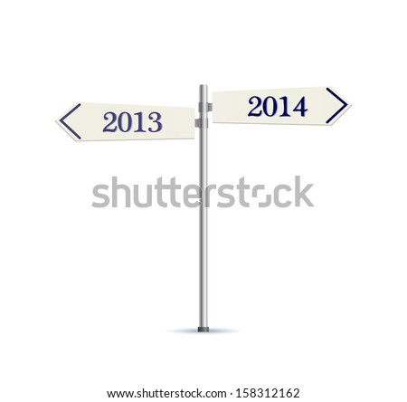 Two Way Road Sign 2013 and 2014 Years. Vector Illustration. - stock vector