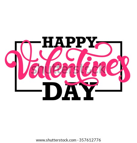 Typographic design 'Happy Valentine's day'. Hand lettering with border isolated on white background. - stock vector