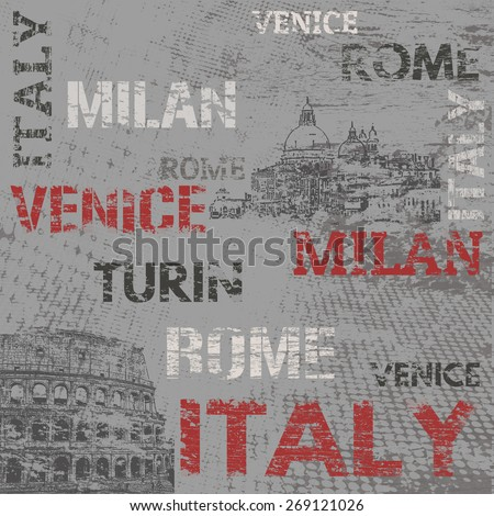 Typographic poster design with Italy and city names Rome, Venice,Milan and Turin on grunge scratched background, vector illustration - stock vector
