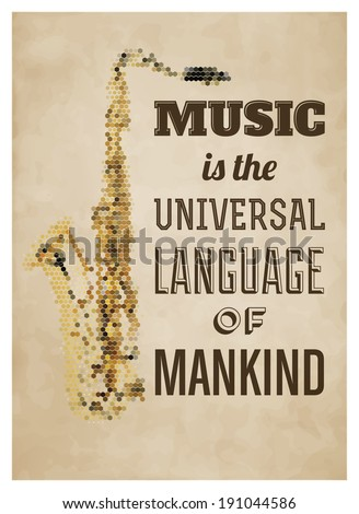 Typographic Poster with Saxophone - Music is the universal language of mankind - stock vector