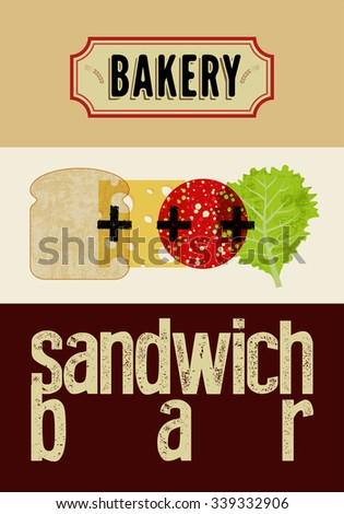 Typographic retro grunge poster for bakery and sandwich bar. Bread, cheese, sausage and salad. Vector illustration. Eps10. - stock vector