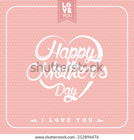 Typographical background for your love. Happy Mothers Day. Heart shaped. - stock vector
