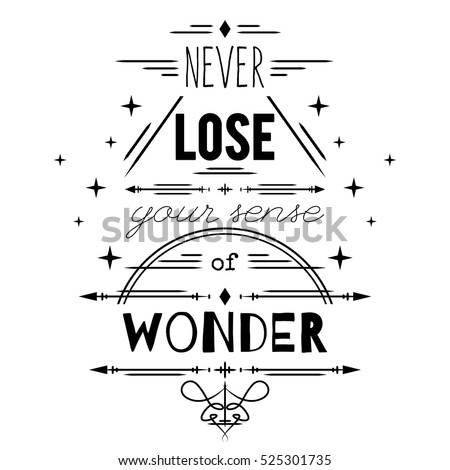 Typography Poster With Hand Drawn Elements Inspirational Quote Never Lose Your Sense Of Wonder