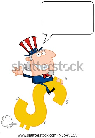 Uncle Sam Riding On A Dollar Symbol With Speech Bubble - stock vector