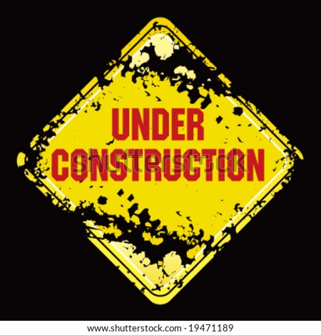 Under construction grunge traffic sign - stock vector