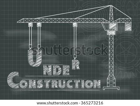 Under Construction sign crane gears and cogs chalkboard blueprint - stock vector