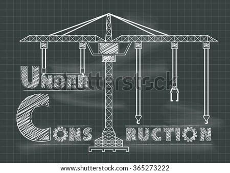 Under construction sign crane gears cogs stock vector 365273222 under construction sign crane gears and cogs chalkboard blueprint malvernweather Gallery