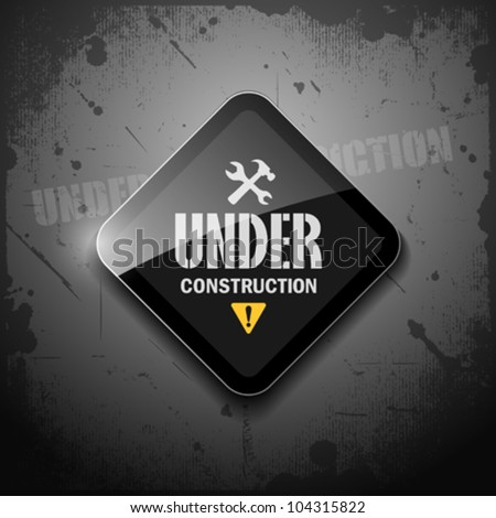 Under construction sign on grunge background, vector illustration - stock vector