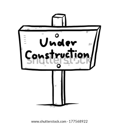 under construction sign on wooden board / cartoon vector and illustration, hand drawn style, isolated on white background. - stock vector