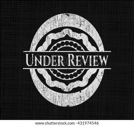 Under Review chalk emblem - stock vector