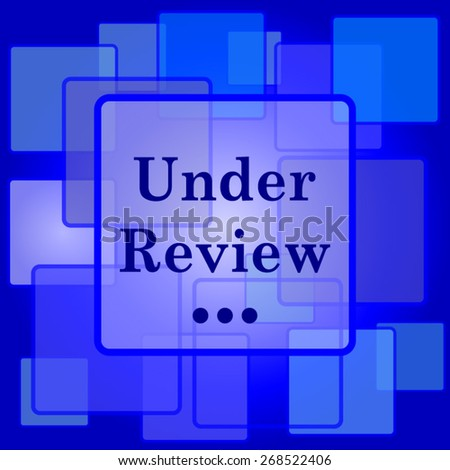 Under review icon. Internet button on abstract background.  - stock vector