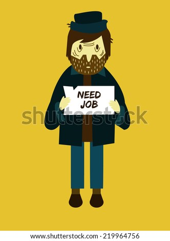 Unemployed men holding cardboard paper with Need a Job message. Job seeking, unemployment and homeless issues. flat character. vector illustration - stock vector