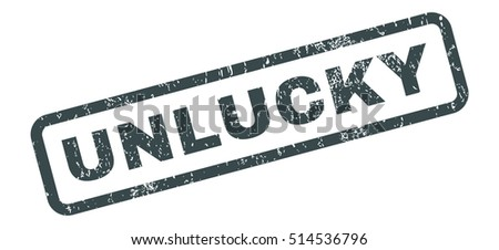 unlucky text rubber seal stamp watermark tag inside rectangular shape