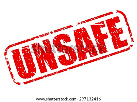 Unsafe red stamp text on white - stock vector