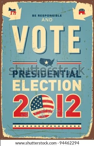 US presidential 2012 election Vintage metal sign. Vector EPS10. Grunge effects can be removed. - stock vector