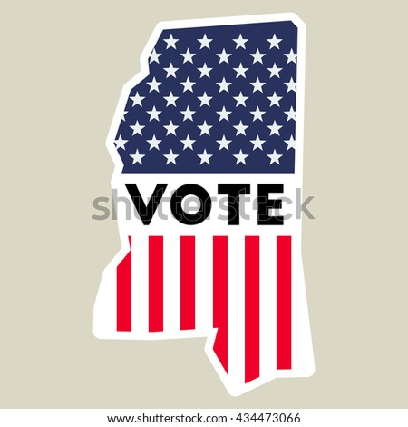 Usa Presidential Election 2016 Vote Sticker Mississippi State Map Outline With Us Flag Vote