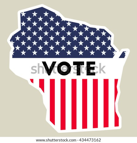 Usa Presidential Election 2016 Vote Sticker Wisconsin State Map Outline With Us Flag Vote