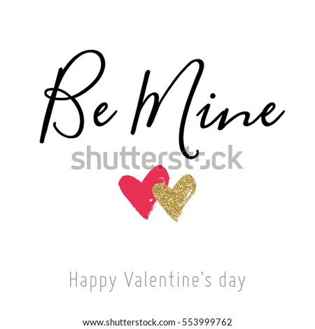 Valentine Day card with red and gold glitter hearts. Calligraphy. Be mine. Design for wedding and valentine.