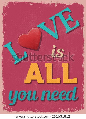 Valentine's Day Poster. Retro Vintage design. Love is All You Need. Vector illustration - stock vector