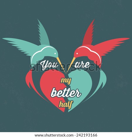 Valentine's Day vintage template / poster / card with YOU ARE MY BETTER HALF romantic inscription / Typographic vector illustration - stock vector