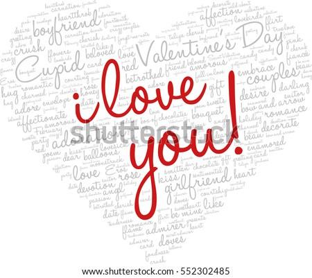 Valentines Day Word Cloud Concept Including Terms Such As Love Romance Kiss Boyfriend