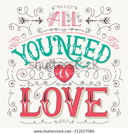Valentine vintage hand-lettering card 'All you need is love'. Vector illustration. Typography - stock vector