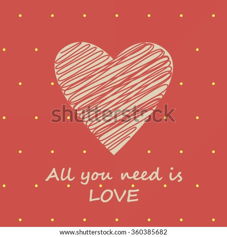 Valentines card with scribble heart and all you need is love phrase