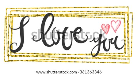 Valentines Day Card lettering i love you in a rectangular gold frame. Vector illustration. - stock vector