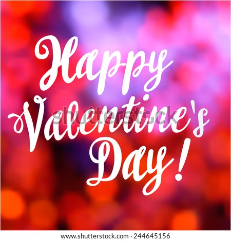 Valentines day vintage lettering bokeh background-model for design of gift packs, patterns fabric, wallpaper, web sites, etc. - stock vector