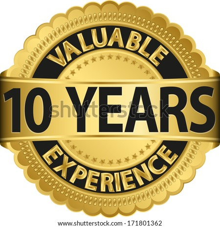 Valuable 10 years of experience golden label with ribbon, vector illustration  - stock vector