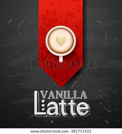 Vanilla latte. coffee break. Hot Coffee cup on black vector background. latte it`s coffee time. I love coffee - stock vector