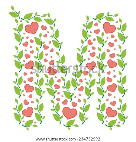 Vector Alphabet Letter M Made From Green Leaves And Red Hearts