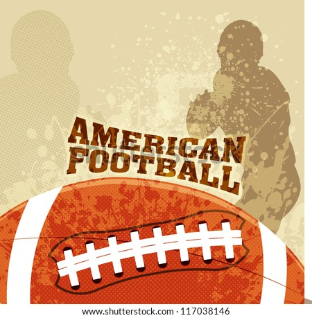 Vector American Football With Grunge Backgrounds/ American football vector poster - stock vector