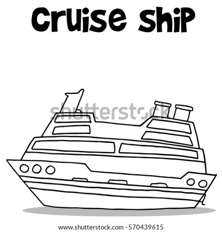 Vector Art Cruise Ship Hand Draw Stock Vector Shutterstock - Draw a cruise ship