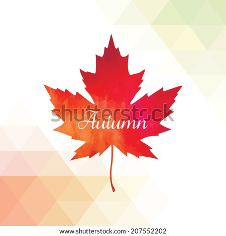 Vector background with autumn leaf. Autumn background with triangles.  Lettering. Geometric shapes.  - stock vector