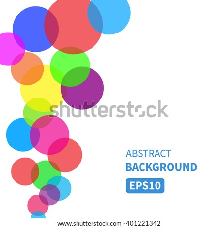 Vector background with colorful bubbles flowing up. Vector illustration for your design EPS10 Perfect for invitation cards, flyers, posters, brochures etc. - stock vector
