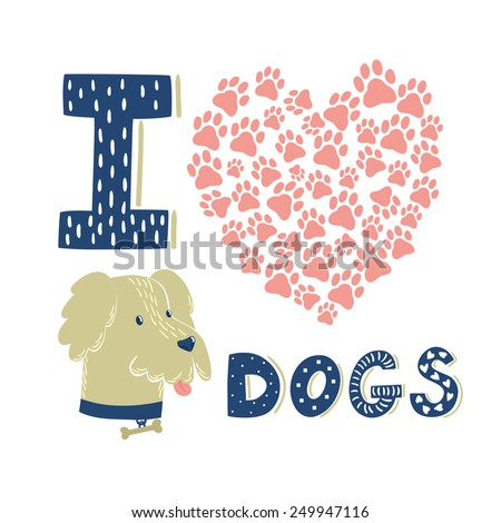 Vector background with heart from dog's paw prints, funny smiling dog and text. Bright elements isolated on white. Cute cartoon design. - stock vector