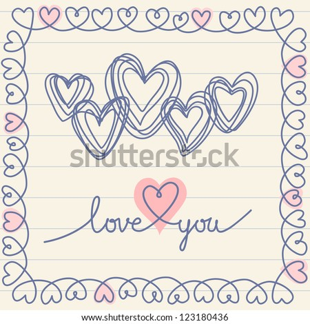 Vector background with hearts and frame of doodles in notebook. Greeting card wedding, Valentines Day wedding in sketch hand drawn style. Romantic decorative illustration with lettering - Love You. - stock vector
