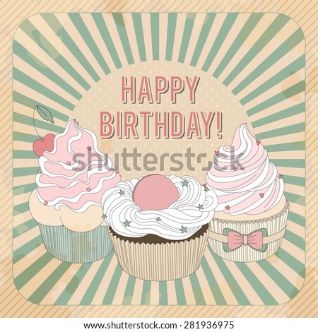 Vector Beautiful Poster In Retro Design With Delicious Cupcakes And Happy Birthday
