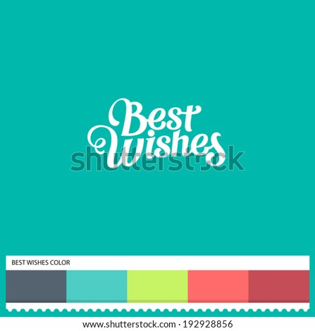 Vector Best Wishes hand lettering - handmade calligraphy and thematic color swatches - stock vector