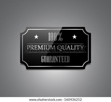 Vector black glossy label with silver frame and text on grey background, retro vintage style banner. Premium quality, guaranteed - stock vector